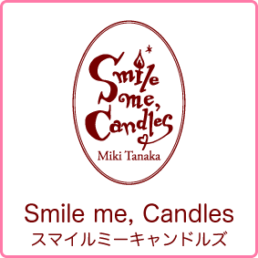 Smile me, Candles